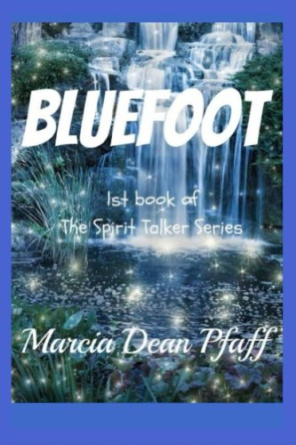 Marcia Pfaff - Bluefoot (The Spirit Talker Series Book 1)