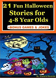 21 Fun Halloween Stories for 4-8 Year Olds +FREE GAMES &#038; Halloween JOKES (Perfect for Bedtime &#038; Beginner Readers)