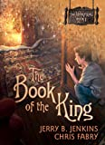 The Book of the King: 1 (The Wormling) by Jerry B. Jenkins and Chris Fabry