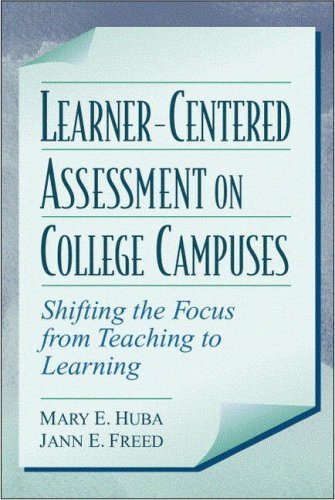 Learner-Centered Assessment on College Campuses: Shifting the Focus from Teaching to Learning PDF