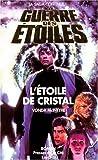 La guerre des étoiles. L'étoile de cristal (French Edition) (2258041007) by McIntyre, Vonda N