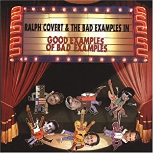 Good Examples of Bad Examples: The Best of Ralph Covert and The Bad Examples Vol.2