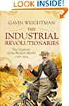The Industrial Revolutionaries: The C...