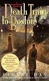 Dianne Day Death Train to Boston: A Fremont Jones Mystery (Fremont Jones Mysteries)