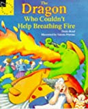 The Dragon Who Couldn't Help Breathing Fire (Picture Books) Denis Bond