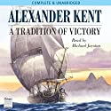 A Tradition of Victory (       UNABRIDGED) by Alexander Kent Narrated by Michael Jayston