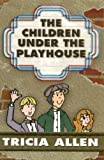 Children Under the Playhouse