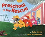 Preschool to the Rescue (0152020357) by Sierra, Judy