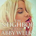 The Neighbor 2: Lust in the Suburbs | Abby Weeks