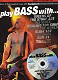 img - for Play Bass with... Queens of the Stone Age, the Vines, Bowling for Soup, Jimmy Eat World, Blink 182, the Hives and Sum 41 book / textbook / text book