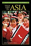 Teen Life in Asia (Teen Life around the World) (0313315329) by Slater, Judith J.