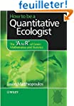 How to be a Quantitative Ecologist: T...