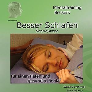 Besser schlafen. Selbsthypnose-Hörbuch für einen tiefen und gesunden Schlaf Hörbuch