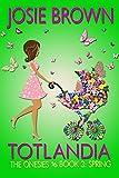 Totlandia: Book 3 (Humorous Contemporary Womens Fiction): The Onesies - Spring
