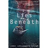 Lies Beneath ~ Anne Greenwood Brown