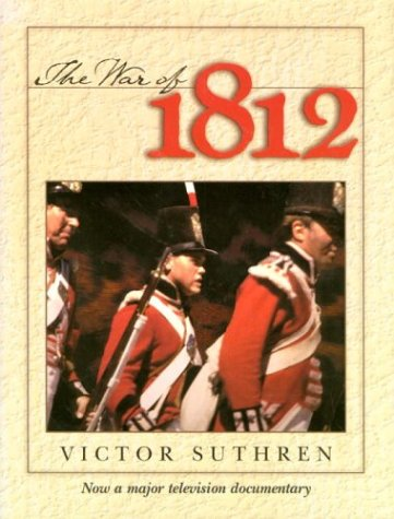 War of 1812, VICTOR SUTHREN