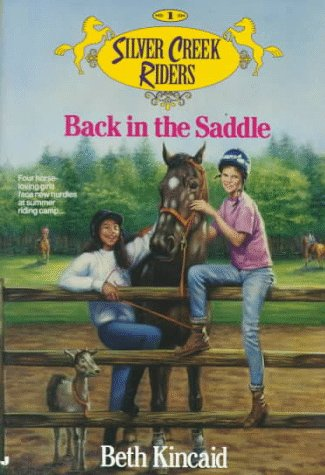 Back in the Saddle (Silver Creek Riders, No. 1), Beth Kincaid