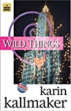 Wild Things (1931513643) by Kallmaker, Karin