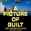 A Picture Of Guilt (       UNABRIDGED) by Libby Fischer Hellmann Narrated by Beth Richmond