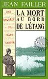 Les Enquêtes de Marie Lester, tome 3 : La Mort au bord de l\'étang par Jean Failler