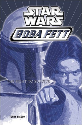 Star Wars Boba Fett : The Fight to Survive, TERRY BISSON, TERRY BIPBON