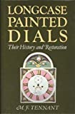 img - for Longcase Painted Dials: Their History and Restoration book / textbook / text book
