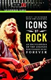 Icons of Rock: An Encyclopedia of the Legends Who Changed Music Forever, Volume 2 (Greenwood Icons) (0313338477) by Schinder, Scott