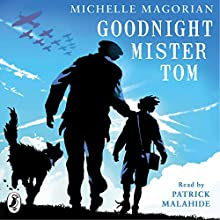 Goodnight Mister Tom (       UNABRIDGED) by Michelle Magorian Narrated by Patrick Malahide, Patrick Malahide