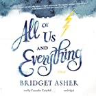 All of Us and Everything: A Novel (       UNABRIDGED) by Bridget Asher Narrated by Cassandra Campbell