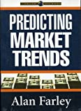 Predicting Market Trends by Alan Farley