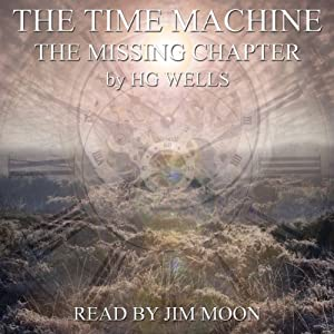 The Time Machine: The Missing Chapter Audiobook