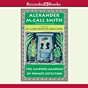 The Limpopo Academy of Private Detection: No. 1 Ladies' Detective Agency, Number 13 | Alexander McCall Smith