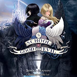The School for Good and Evil: The School for Good and Evil, Book 1 | [Soman Chainani]