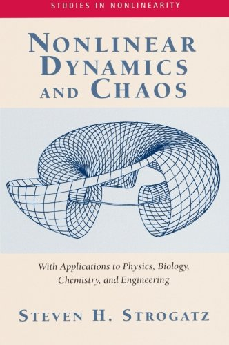 Nonlinear Dynamics And Chaos: With Applications To Physics, Biology, Chemistry, And Engineering (Studies in Nonlinearity): Steven H. Strogatz: 9780738204536: Amazon.com: Books