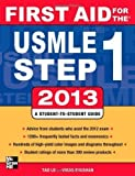 img - for First Aid for the USMLE Step 1 2013 (First Aid USMLE) 23rd (twenty-third) Edition by Le, Tao, Bhushan, Vikas [2012] book / textbook / text book