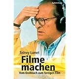 """Filme machen. Vom Drehbuch zum fertigen Filmvon """"Sidney Lumet"""""""
