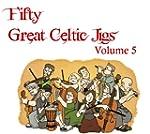 Fifty Great Celtic Jigs Vol. 5 (Engli...