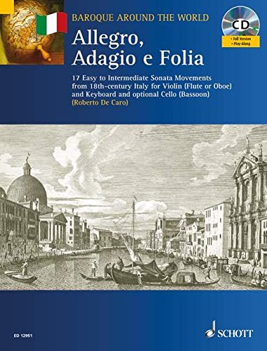 Allegro, Adagio E Follia: For Violin and Keyboard, with Optional Cello: 17 Easy to Intermediate Sonata Movements from 18th-century Italy (Baroque Around the World Series)