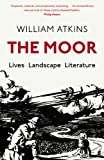 The Moor: Lives Landscape Literature (English Edition)