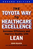 img - for The Toyota Way to Healthcare Exellence: Increase Efficiency and Improve Quality With Lean (ACHE Management Series) book / textbook / text book