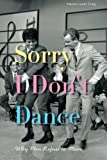 img - for Sorry I Don't Dance: Why Men Refuse to Move by Craig Maxine Leeds (2013-11-11) Paperback book / textbook / text book