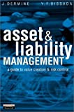 img - for Asset & Liability Management: A Guide to Value Creation and Risk Control by Jean Dermine (2002-03-28) book / textbook / text book