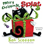Merry Christmas, Splat (       UNABRIDGED) by Rob Scotton Narrated by Dan Bittner