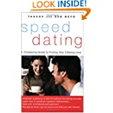 SpeedDating(SM): A Timesaving Guide to Finding Your Lifelong Love