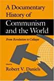 A Documentary History of Communism and the World: From Revolution to Collapse