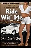 Ride Wit' Me [Paperback]