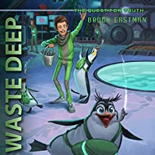 Waste Deep: The Quest for Truth | Livre audio Auteur(s) : Brock Eastman Narrateur(s) : LC Kane
