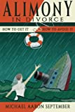 Alimony in Divorce: How to Get It, How to Avoid It