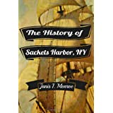The History of Sackets Harbor, New York ~ Ashlynn Presley