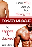 img - for Power Muscle: How You Can Go From Skinny Fat To Ripped & Jacked book / textbook / text book